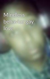 Mindless behavior gay love by RickyGambino