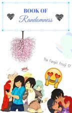 Book Of Randomness ):3 by Cookieloverforlife
