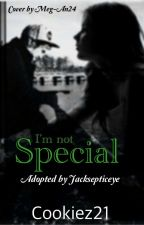 I'm not Special  (Adopted By Jacksepticeye =D) by Cookiez21
