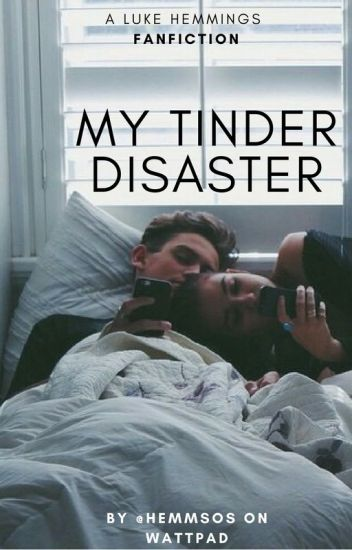 my tinder disaster - luke hemmings