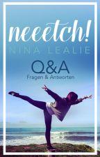 neeetch! ~Q&A by NinaLealie
