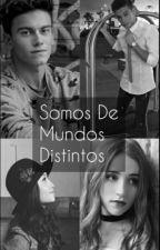 Somos De Mundos Distintos  by Faybell2