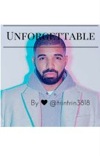 Unforgettable- A Drake Fanfiction by trintrin3818
