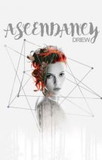 ASCENDANCY [COMPLETED] by nicholi_monster