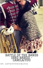 battle of the bands (and babes) ~ camila/you by adventurismatic