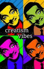 creatism vibes by creatism