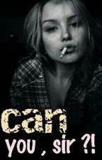 Can You , Sir ?! by GigiNagy
