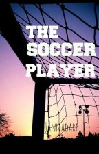 The Soccer Player (A Louis Tomlinson Fanfic) by JannaDarf