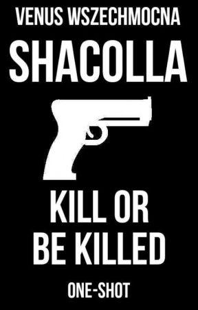 Shacolla  one-shot  by VenusWszechmocna