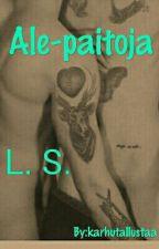 Ale-paitoja // L. S. by Karhutallustaa