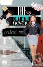 The Boy Who Never Noticed Me [M.Y] *Em Reparos* by isadoraHoran043