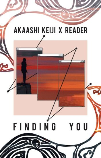 Finding you | Akaashi Keiji x Reader