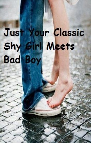 Just Your Classic Shy Girl Meets Bad Boy