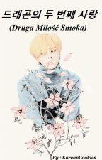 드래곤의 두 번째 사랑 (Druga Miłość Smoka) by korean_cookies