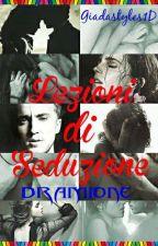 Lezioni di Seduzione ~Dramione~ by giadastyles1D