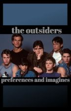 The outsiders preferences and imagines  by imwinston