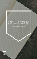 Cartas A Lysandro. [TERMINADA] by CryKyu