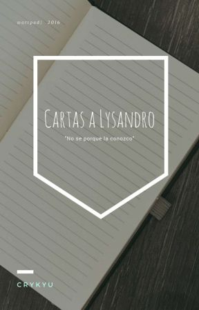 Cartas A Lysandro. [TERMINADA] by CryHae