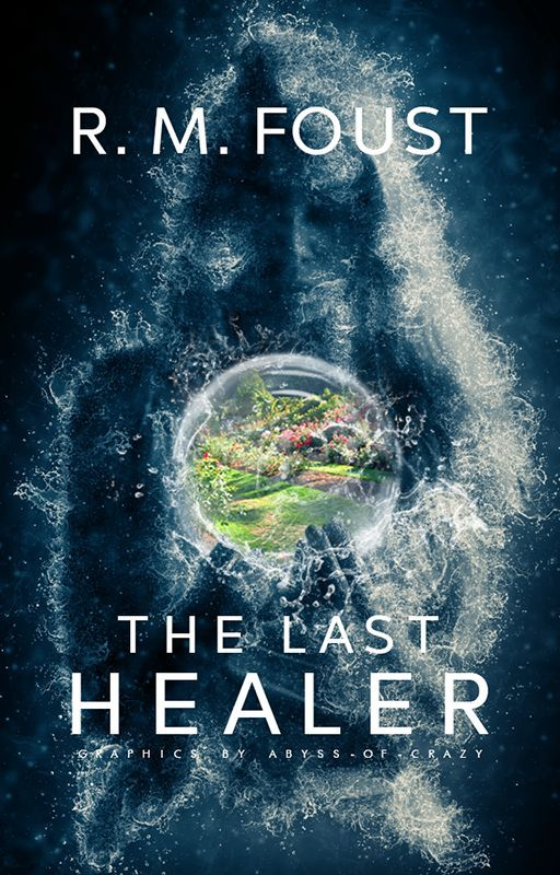 The Last Healer (Revision) by WishingStar01