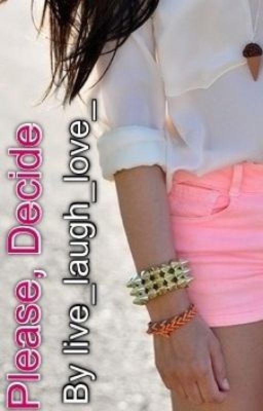 Please, Decide by _live_laugh_love_