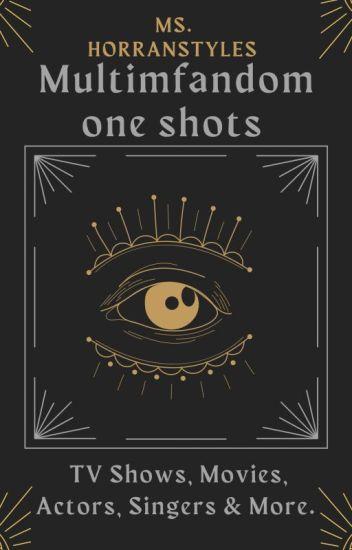 Multifandom One Shots