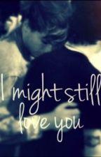 I Might Still Love You (Larry AU) (boy×boy) by spiritanimal_larry