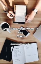 Great Editors and Where To Find Them by AestheticsCommunity