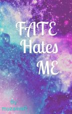 Fate Hates Me by muzainaR