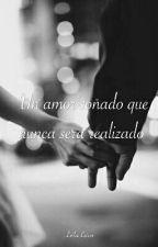 Un Amor Soñado , Que Nunca Sera Realizado by LeilaLeiva