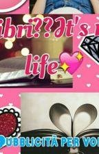 ~ CHIUSO~Libri?? It's my Life ~ Pubblicità per voi!! by damesivasoltantovia