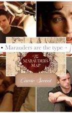 Marauders are the type by CelestialBreathe