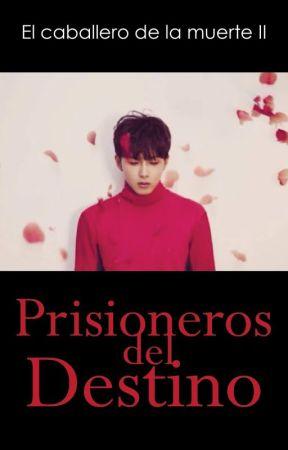 ii. Prisioneros del destino by CamiioChan