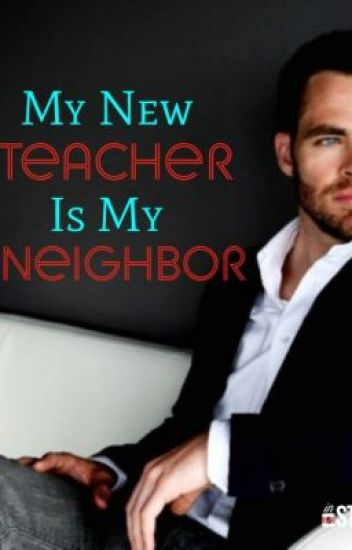 my new teacher is my neighbor(student/teacher relationship)
