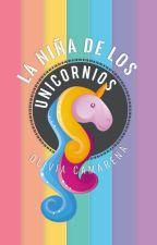 La niña de los unicornios (ESDU #1) by OMCamarena