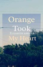 Orange Took My Heart [COMPLETED] by thaT_handsome_Apple