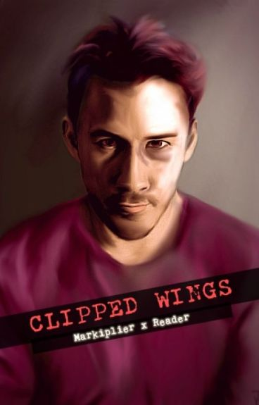 Clipped Wings (Markiplier x reader)