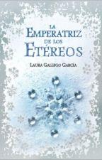 La emperatriz de los etéreos - Laura Gallegos by Luna-Himex3