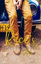 Race's Obsession 1: HIS (COMPLETED) by jos-iah