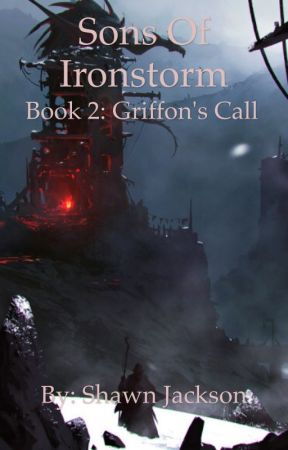 Sons of Ironstorm - Book 2: Griffon's Call by bloodsword