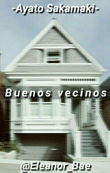 Buenos Vecinos [ Ayato y Tu ]