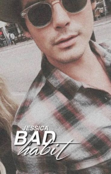 Bad Habit [DYLAN O'BRIEN] ✓