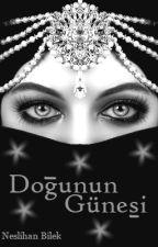 DOĞUNUN GÜNEŞİ (DÜZENLENİYOR...) by _NeslihanBilek_
