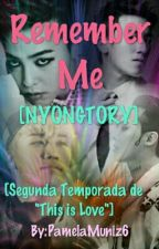 "Remember Me [2da Temp. De ""This Is Love""] by PamelaMuniz6"