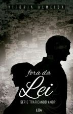Fora da Lei by euVic_