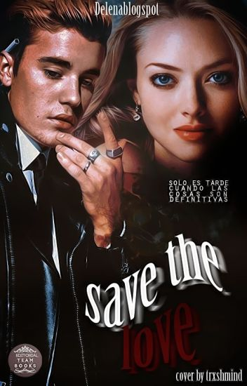 Save The Love [#PremiosCielo2016] [#Wattys2016]