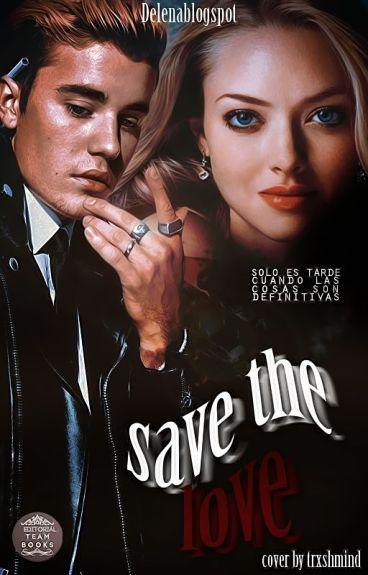 Save The Love [#PremiosCielo2016] [#Wattys2016]