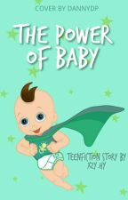 The Power Of Baby👶(very Slow Update) by YH412100