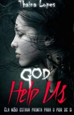 God Help Us by tatah_Lopesg