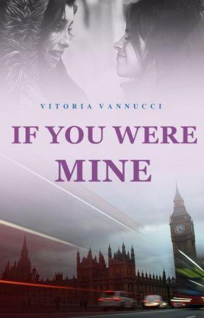 If You Were Mine | Camren - Concluída by WiinterQueen