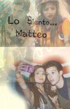 Lo Siento... Matteo(Lutteo, Simbar, Gastina) by Belu_DZ